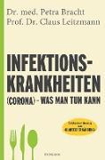 Cover-Bild zu Bracht, Petra: Infektionskrankheiten (Corona) - was man tun kann (eBook)