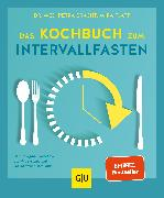 Cover-Bild zu Bracht, Petra: Das Kochbuch zum Intervallfasten (eBook)