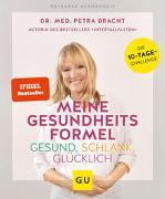 Cover-Bild zu Bracht, Petra: Meine Gesundheitsformel - Gesund, schlank, glücklich