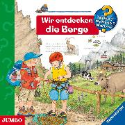 Cover-Bild zu Erne, Andrea: Wieso? Weshalb? Warum? Wir entdecken die Berge (Audio Download)