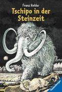 Cover-Bild zu Hohler, Franz: Tschipo in der Steinzeit