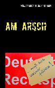 Cover-Bild zu Müller, Martin: Am Arsch (eBook)