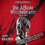 Cover-Bild zu Schneider, Rolf: Die Affaire Winckelmann - Kriminalhörspiel (Audio Download)