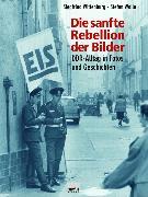 Cover-Bild zu Wolle, Stefan: Die sanfte Rebellion der Bilder (eBook)