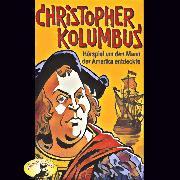 Cover-Bild zu Stephan, Kurt: Abenteurer unserer Zeit, Christopher Kolumbus (Audio Download)
