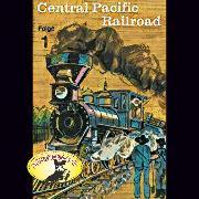 Cover-Bild zu Stephan, Kurt: Abenteurer unserer Zeit, 1: Central Pacific Railroad (Audio Download)
