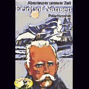 Cover-Bild zu Stephan, Kurt: Abenteurer unserer Zeit, Fridtjof Nansen (Audio Download)