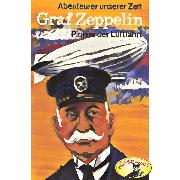 Cover-Bild zu Stephan, Kurt: Abenteurer unserer Zeit, Graf Zeppelin (Audio Download)