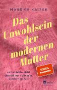 Cover-Bild zu Kaiser, Mareice: Das Unwohlsein der modernen Mutter