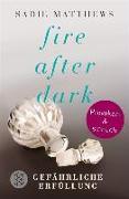 Cover-Bild zu Matthews, Sadie: Fire after Dark - Gefährliche Erfüllung (eBook)