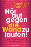 Cover-Bild zu Dahlke, Ruediger: Hör auf gegen die Wand zu laufen!