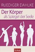 Cover-Bild zu Dahlke, Ruediger: Der Körper als Spiegel der Seele