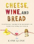 Cover-Bild zu Quinn, Katie: Cheese, Wine, and Bread
