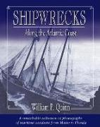 Cover-Bild zu Quinn, William P.: Shipwrecks Along the Atlantic Coast: A Remarkable Collection of Photographs of Maritime Accidents from Maine to Florida