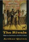 Cover-Bild zu Quinn, Arthur: Rivals: William Gwin, David Broderick, and the Birth of California
