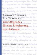 Cover-Bild zu Steiner, Rudolf: Grundlegendes für eine Erweiterung der Heilkunst nach geisteswissenschaftlichen Erkenntnissen