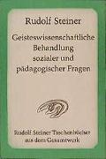 Cover-Bild zu Steiner, Rudolf: Geisteswissenschaftliche Behandlung sozialer und pädagogischer Fragen