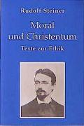 Cover-Bild zu Steiner, Rudolf: Moral und Christentum