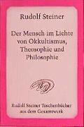 Cover-Bild zu Steiner, Rudolf: Der Mensch im Lichte von Okkultismus, Theosophie und Philosophie