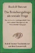 Cover-Bild zu Steiner, Rudolf: Die Erziehungsfrage als soziale Frage