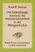 Cover-Bild zu Steiner, Rudolf: Der Entstehungsmoment der Naturwissenschaft in der Weltgeschichte und ihre seitherige Entwickelung