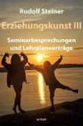 Cover-Bild zu Steiner, Rudolf: Erziehungskunst III (eBook)