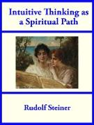 Cover-Bild zu Steiner, Rudolf: Intuitive Thinking as a Spiritual Path (eBook)