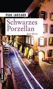Cover-Bild zu Lascaux, Paul: Schwarzes Porzellan