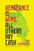Cover-Bild zu Kurniawan, Eka: Vengeance Is Mine, All Others Pay Cash (eBook)