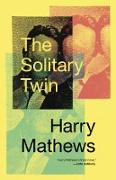 Cover-Bild zu Mathews, Harry: The Solitary Twin (eBook)