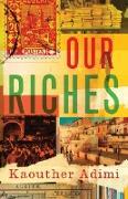 Cover-Bild zu Adimi, Kaouther: Our Riches (eBook)