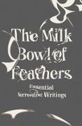 Cover-Bild zu Caws, Mary Ann (Hrsg.): The Milk Bowl of Feathers: Essential Surrealist Writings (eBook)
