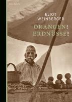 Cover-Bild zu Weinberger, Eliot: Orangen! Erdnüsse!