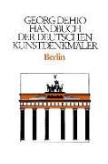 Cover-Bild zu Dehio, Georg: Dehio - Handbuch der deutschen Kunstdenkmäler / Berlin