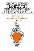 Cover-Bild zu Dehio, Georg: Dehio - Handbuch der deutschen Kunstdenkmäler / Bayern Band 4