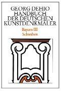 Cover-Bild zu Dehio, Georg: Bayern 3. Schwaben. Handbuch der Deutschen Kunstdenkmäler
