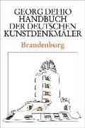 Cover-Bild zu Dehio, Georg: Dehio - Handbuch der deutschen Kunstdenkmäler / Brandenburg