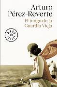 Cover-Bild zu Perez-Reverte, Arturo: El tango de la guardia vieja / What We Become: A Novel