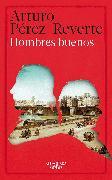 Cover-Bild zu Perez-Reverte, Arturo: Hombres buenos / Good Men
