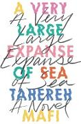 Cover-Bild zu Mafi, Tahereh: A Very Large Expanse of Sea