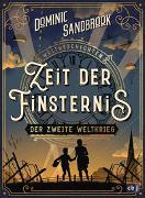 Cover-Bild zu Sandbrook, Dominic: Weltgeschichte(n) - Zeit der Finsternis: Der Zweite Weltkrieg