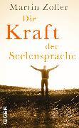 Cover-Bild zu Zoller, Martin: Die Kraft der Seelensprache