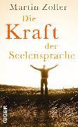 Cover-Bild zu Zoller, Martin: Die Kraft der Seelensprache (eBook)