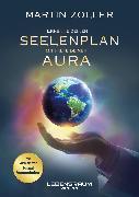 Cover-Bild zu Zoller, Martin: Erkenne deinen Seelenplan mit Hilfe deiner Aura (eBook)