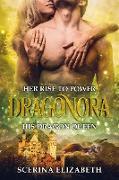 Cover-Bild zu Elizabeth, Scerina: Dragonora: Her Rise To Power & His Dragon Queen (eBook)