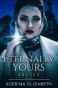 Cover-Bild zu Elizabeth, Scerina: Eternally Yours: Legacy (eBook)