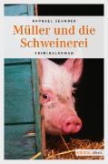 Cover-Bild zu Zehnder, Raphael: Müller und die Schweinerei (eBook)