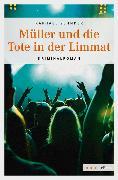 Cover-Bild zu Zehnder, Raphael: Müller und die Tote in der Limmat (eBook)