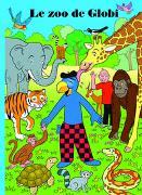 Cover-Bild zu Strebel, Guido: Le zoo de Globi