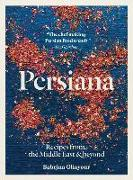 Cover-Bild zu Ghayour, Sabrina: Persiana: Recipes from the Middle East & Beyond